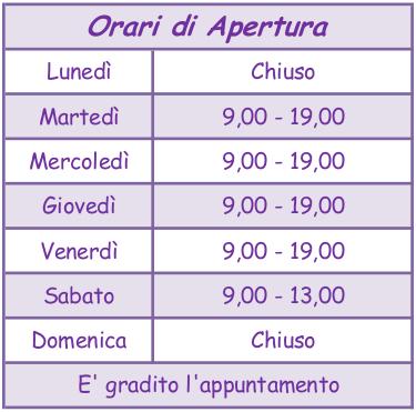 Orari di Apertura: Mar-Ven > 09,00-19,00 -- Sab > 9,00-13,00 -- Lun e Dom > Chiuso
